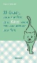 Maiwald, Sandra 33 Gründe, warum eine Frau eine Katze braucht, aber nicht unbedingt einen Kerl