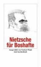 Nietzsche, Friedrich Nietzsche f�r Boshafte