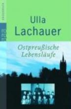 Lachauer, Ulla Ostpreuische Lebenslufe. Grodruck