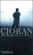 Bollon, Patrice Cioran - Der Ketzer