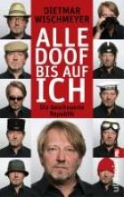 Wischmeyer, Dietmar Alle doof bis auf ich