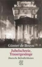 Bruyn, Günter de Jubelschreie Trauergesänge