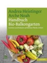 Heistinger, Andrea Handbuch Bio-Balkongarten