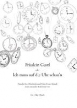 Fräulein Gustl oder Ich muss auf die Uhr schau`n. Edition Meerauge