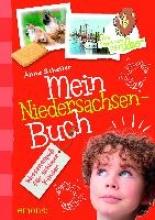 Scheller, Anne,   Bernhardi, Anne Mein Niedersachsen-Buch