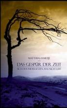 Hartje, Matthias Das Gespür der Zeit