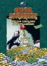 Barks, Carl Disney: Onkel Dagobert - Aus dem Leben eines Fantastilliardärs
