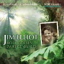 Engelhardt, Kerstin Jim Elliot - Bote Gottes im Regenwald