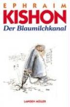 Kishon, Ephraim Der Blaumilchkanal