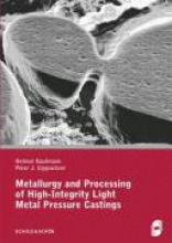 Kaufmann, Helmut Metallurgy and Processing of High-Integrity Light Metal Pressure Castings