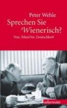 Wehle, Peter Sprechen Sie Wienerisch?