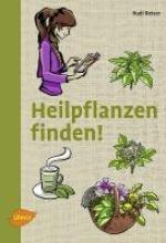 Beiser, Rudi Heilpflanzen finden