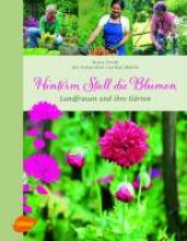 Freith, Britta Hinterm Stall die Blumen
