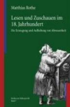 Rothe, Matthias Lesen und Zuschauen im 18. Jahrundert