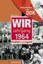 Küster, Rainer Aufgewachsen in der DDR - Wir vom Jahrgang 1964 - Kindheit und Jugend
