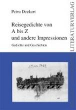 Deckart, Petra Reisegedichte von A bis Z und andere Impressionen
