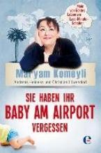 Komeyli, Maryam Sie haben Ihr Baby am Airport vergessen