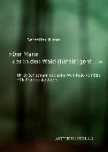 Kiefer, Sebastian Der Mann der in den Wald (hinein)geht...
