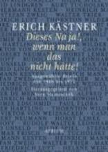 Kästner, Erich Dieses Na ja!, wenn man das nicht htte!