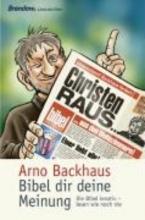 Backhaus, Arno Bibel dir deine Meinung