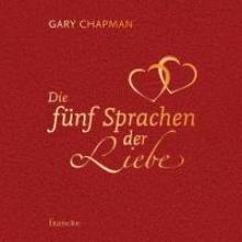 Chapman, Gary Die fnf Sprachen der Liebe
