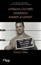 Max, Tucker Arschlcher kommen immer zuerst