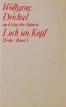 Deichsel, Wolfgang Werke 5. Loch im Kopf