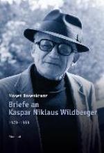 Rosenkranz, Moses Briefe an Kaspar Niklaus Wildberger 1978-1993
