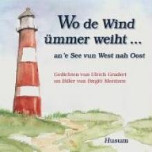 Gradert, Ulrich Wo de Wind ümmer weiht ...
