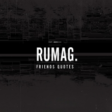 RUMAG Rumag. friends