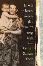 Esther Safran Foer , Ik wil je laten weten dat we er nog zijn