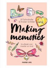 Jill Schirnhofer & Kirsten Schilder , Making memories