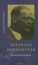 Dietrich Bonhoeffer , Een thematisch dagboek