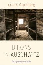 Arnon  Grunberg Bij ons in Auschwitz