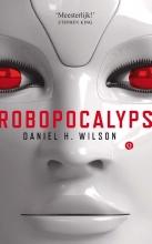 Daniel H.  Wilson Robopocalyps