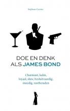 Stéphane Garnier , Doe en denk als James Bond