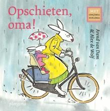 Arend van Dam Opschieten, oma!