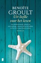 Benoîte  Groult Uit liefde voor het leven