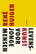 René  Huigen Levenskunst voor jonge mensen
