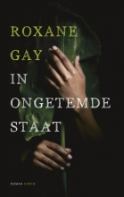 Gay, Roxane In ongetemde staat