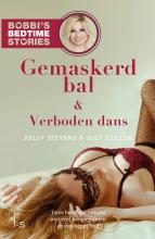 July Cullen Kelly Stevens, Gemaskerd bal & Verboden dans - Bobbi`s Bedtime Stories 9 & 10
