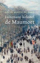 Rogier  Martin du Gard Luitenant-kolonel de Maumort