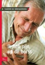 S. van der Krogt, A.  Starink, Casuïstiek voor doktersassistenten Ik heb pijn op de borst