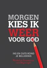 Annemarie van Heijningen Michel van Heijningen, Morgen kies ik weer voor God