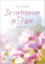Frits Deubel , In vertrouwen op Hem