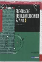 B.A. Korsmit A. Fortuin  L.D. van de Graaf, Elektrische Installatietechniek 6/7 MK EIT Kernboek