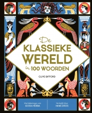 Clive Gifford De klassieke wereld in 100 woorden