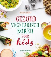 Nicola Graimes , Gezond en vegetarisch koken voor kids