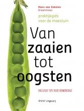 Hans van Eekelen , Van zaaien tot oogsten