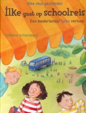 S.  Scharnberg Ilke gaat op schoolreis (Ned-Turks)
